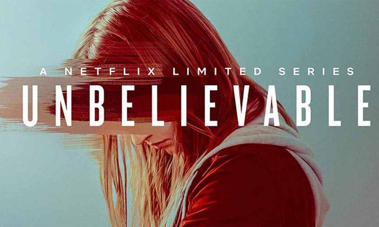 Unbelievable Series Review, Unbelievable Netflix Series Review, Ratings