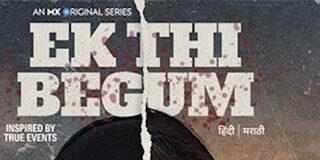 Ek Thi Begum MX Player Review -