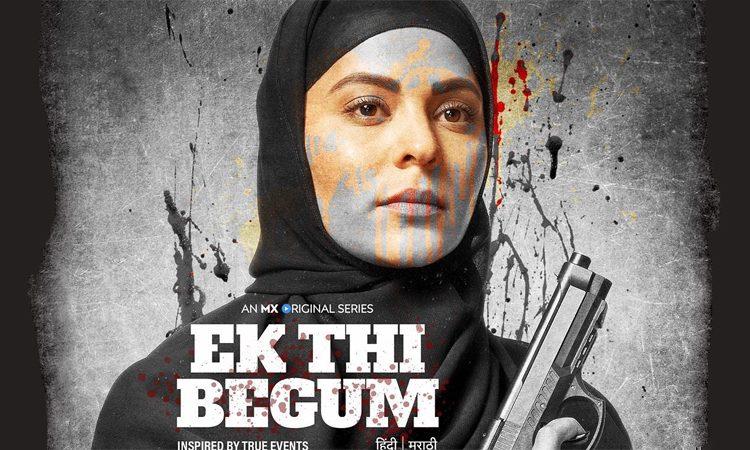 MX Player Drop The First Look Of Their Next Biggie, Ek Thi Begum