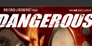Dangerous Hindi Web Series MX Player Review