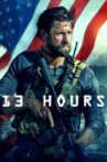 13 Hours: The Secret Soldiers of Benghazi Movie Streaming Online Watch on Google Play, Jio Cinema, Youtube, iTunes