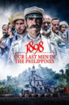 1898: Our Last Men in the Philippines Movie Streaming Online Watch on Netflix