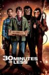 30 Minutes or Less Movie Streaming Online Watch on Google Play, Netflix , Youtube, iTunes