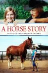 A Horse Story Movie Streaming Online Watch on Tubi