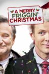 A Merry Friggin' Christmas Movie Streaming Online Watch on Tubi