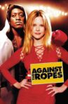 Against the Ropes Movie Streaming Online Watch on Tubi