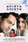 Ahista Ahista Movie Streaming Online Watch on Amazon, Netflix , Shemaroo Me