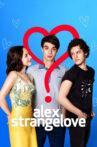 Alex Strangelove Movie Streaming Online Watch on Netflix