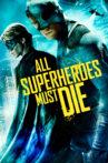All Superheroes Must Die Movie Streaming Online Watch on Tubi