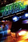 Alone in the Neon Jungle Movie Streaming Online Watch on Tubi