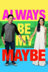 Always Be My Maybe Movie Streaming Online Watch on Netflix