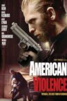 American Violence Movie Streaming Online Watch on Tubi