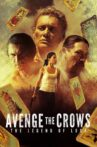 Avenge the Crows Movie Streaming Online Watch on Tubi