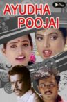 Ayudha Poojai Movie Streaming Online Watch on Amazon, Hungama, MX Player