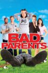 Bad Parents Movie Streaming Online Watch on Tubi