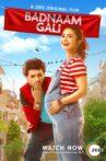 Badnaam Gali Movie Streaming Online Watch on Zee5