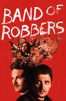 Band of Robbers Movie Streaming Online Watch on Tubi