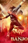 Banjo Movie Streaming Online Watch on ErosNow, Google Play, Jio Cinema, Youtube, Zee5, iTunes