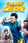 Bank Chor Movie Streaming Online Watch on Amazon, Google Play, Youtube, iTunes