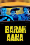 Barah Aana Movie Streaming Online Watch on Amazon, Google Play, Jio Cinema, MX Player, Netflix , Shemaroo Me, Youtube, iTunes