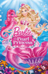 Barbie: The Pearl Princess Movie Streaming Online Watch on Google Play, Youtube