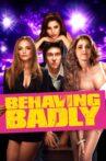 Behaving Badly Movie Streaming Online Watch on Netflix , Tubi
