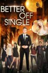 Better Off Single Movie Streaming Online Watch on Tubi
