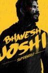 Bhavesh Joshi Superhero Movie Streaming Online Watch on Disney Plus Hotstar, Netflix