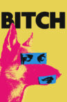 Bitch Movie Streaming Online Watch on Tubi