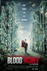 Blood Money Movie Streaming Online Watch on Google Play, Netflix , Youtube, iTunes