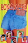 Bongwater Movie Streaming Online Watch on Tubi