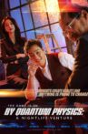 By Quantum Physics: A Nightlife Venture Movie Streaming Online Watch on Tubi