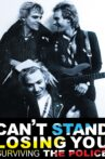 Can't Stand Losing You: Surviving The Police Movie Streaming Online Watch on Tubi