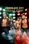 Chocolate City: Vegas Strip Movie Streaming Online Watch on Netflix