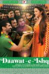 Daawat-e-Ishq Movie Streaming Online Watch on Amazon, Google Play, Youtube, iTunes