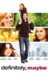 Definitely, Maybe Movie Streaming Online Watch on Google Play, Netflix , Youtube, iTunes