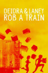 Deidra & Laney Rob a Train Movie Streaming Online Watch on Netflix