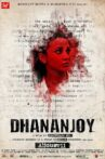 Dhananjay Movie Streaming Online Watch on Hoichoi, Hungama, iTunes