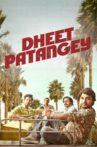 Dheet Patangey Movie Streaming Online Watch on Disney Plus Hotstar