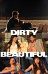 Dirty Beautiful Movie Streaming Online Watch on Tubi