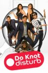 Do Knot Disturb Movie Streaming Online Watch on Amazon, Jio Cinema, Tata Sky , iTunes