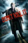 Don't Kill It Movie Streaming Online Watch on Tubi