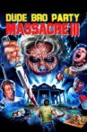 Dude Bro Party Massacre III Movie Streaming Online Watch on Tubi
