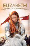 Elizabeth: The Golden Age Movie Streaming Online Watch on Google Play, Netflix , Youtube, iTunes