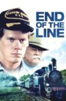 End of the Line Movie Streaming Online Watch on Tubi