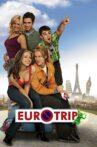EuroTrip Movie Streaming Online Watch on Amazon, Jio Cinema, Netflix