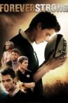 Forever Strong Movie Streaming Online Watch on Tubi