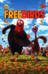 Free Birds Movie Streaming Online Watch on Google Play, Hungama, MX Player, Tubi, Youtube