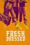 Fresh Dressed Movie Streaming Online Watch on Amazon, Tubi