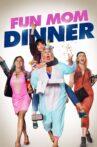 Fun Mom Dinner Movie Streaming Online Watch on Netflix